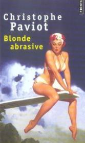 Blonde abrasive - Couverture - Format classique
