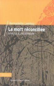 La mort réconciliée ; du refus à l'acceptation - Intérieur - Format classique
