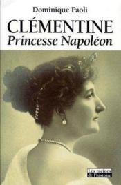 Clémentine ; princesse Napoléon - Couverture - Format classique