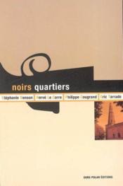 Noirs Quartiers, Recueil De Nouvelles - Couverture - Format classique