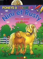 Nini Et Rusty ; Nini Va Avoir Un Poulain - Couverture - Format classique