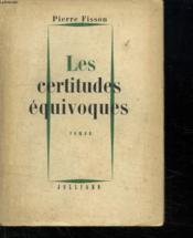 Les Certitudes Equivoques. - Couverture - Format classique