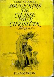 Souvenirs De Chasse Pour Christian. Monbaly. - Couverture - Format classique