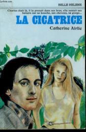 La Cicatrice. Collection : A La Belle Helene. - Couverture - Format classique