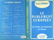 Le Parlement Europeen - Une Utopie Une Imposture Un Danger - Couverture - Format classique