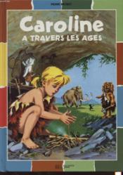Caroline ; A Travers Les Ages - Couverture - Format classique