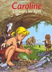 Caroline ; A Travers Les Ages - Intérieur - Format classique