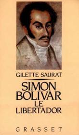 Simon bolivar, le libertador - Couverture - Format classique