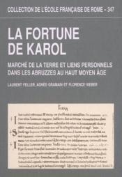 Feller (L.), Gramain (A.), Weber (F.).- La Fortune De Karol. Marche De La Terre Et Liens Personnels - Couverture - Format classique