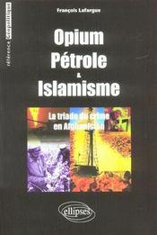 Opium Petrole & Islamisme La Triade Du Crime En Afghanistan - Intérieur - Format classique