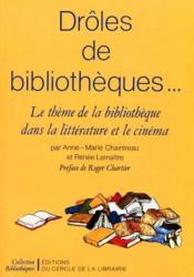 Drôles de bibliothèques... le thème de la bibliothèque dans la littérature et le cinéma - Couverture - Format classique