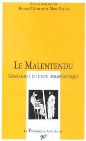 Le malentendu ; généalogie du geste herméneutique - Intérieur - Format classique