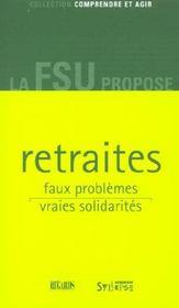 Retraites, faux problemes, vraies solidarites [la fsu propose] - Intérieur - Format classique