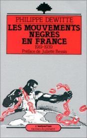 Les mouvements nègres en France ; 1919-1939 - Couverture - Format classique