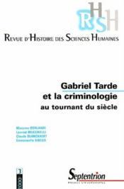 Revue D'Histoire Des Sciences Humaines N.3 ; Gabriel Tarde Et La Criminologie Au Tournant Du Siècle - Couverture - Format classique