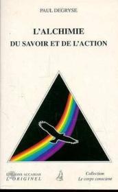 Alchimie Du Savoir Et De L'Action (L') - Couverture - Format classique