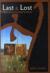 Last and lost ; atlas d'une Europe fantôme - Intérieur - Format classique