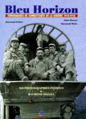 Bleu horizon ; témoignages de la guerre de 1914-1918 - Couverture - Format classique