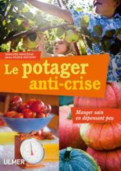 telecharger Le potager anti-crise – manger sain en depensant peu livre PDF/ePUB en ligne gratuit