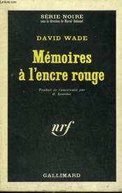 Memoires A L'Encre Rouge. Collection : Serie Noire N° 895 - Couverture - Format classique