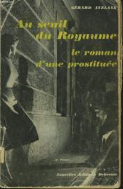 Au Seuil Du Royaume. Le Roman D'Une Prostituee. - Couverture - Format classique