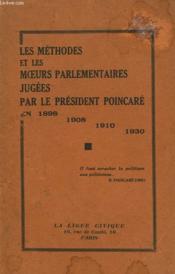 Les Methodes Et Les Moeurs Parlementaires Jugees Par Le President Poincare En 1898, 1908, 1910, 1930. - Couverture - Format classique