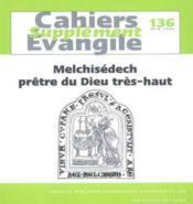 Melchisedech, Pretre Du Dieu Tres Haut Sce 136 - Couverture - Format classique