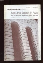 Inauguration De L'Eglise Saint-Jean-Baptiste De Puyoo Par Son Excellence Monseigneur Paul Gouyon - Couverture - Format classique