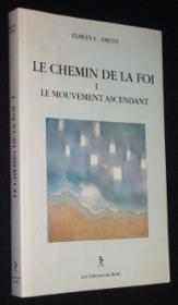 Le Chemin De La Foi. Le Mouvement Ascendant - Couverture - Format classique