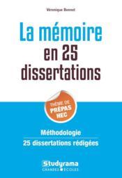 La mémoire en 25 dissertations ; thème de prépas HEC - Couverture - Format classique