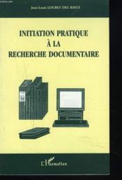 Initiation Pratique A La Recherche Documentaire - Couverture - Format classique