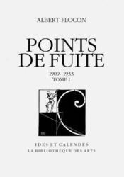 Points de fuite t.1 ; 1909-1933 - Couverture - Format classique