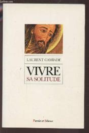 Vivre sa solitude en communion avec la solitude du christ - Couverture - Format classique