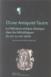 D'Une Antiquite L'Autre. La Litterature Antique Classique Dans Les Bi Bliotheques Du 15<Sup>E</Sup> - Intérieur - Format classique