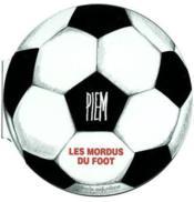 Les Mordus Du Foot - Couverture - Format classique