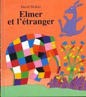 Elmer Et L Etranger - Intérieur - Format classique