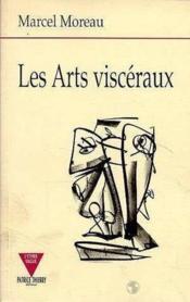 Les arts visceraux - Couverture - Format classique