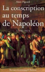 La conscription au temps de Napoléon 1798-1814 - Couverture - Format classique