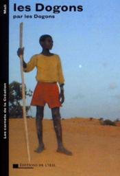 Dogons par les dogons (les) - photo (les carnets de la creation) - Couverture - Format classique