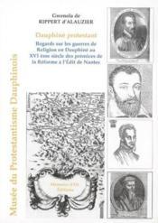 Dauphine Protestant (Arrivee De La Reforme Du Xve Au Xvii E) - Couverture - Format classique