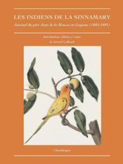 Les Indiens De La Sinnamary. Journal Du Pere Jean Dela Mousse En Guyane (1684-1691) - Couverture - Format classique