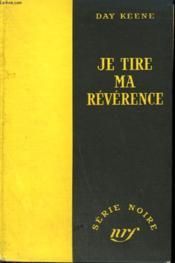Je Tire Ma Reverence. ( Farewell To Passion). Collection : Serie Noire Sans Jaquette N° 164 - Couverture - Format classique