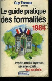 Le Guide Pratique Des Formalites 1984. - Couverture - Format classique