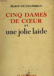 Cinq Dames De Coeur Et Une Jolie Laide. - Couverture - Format classique