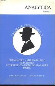 ANALYTICA Volume 37 : L agenda du psychanalyste IV - Prémontré- milan bilbao - Psychoses- Les présentations de malades moise. - Couverture - Format classique
