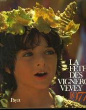 La Fete Des Vignerons Vevey 1977. Livre Souvenir Officiel. - Couverture - Format classique