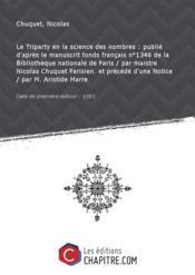 Le Triparty en la science des nombres : publié d'après le manuscrit fonds français n°1346 de la Bibliothèque nationale de Paris [édition 1881] - Couverture - Format classique
