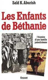 Les Enfants De Béthanie. L'Histoire D'Une Famille Palestinienne - Couverture - Format classique