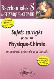 Bacchannales S ; Sujets Corrigés Posés En Physique-Chimie ; Enseignement Obligatoire Et De Spécialité - Intérieur - Format classique