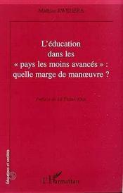 L'Education Dans Les Pays Les Moins Avances ; Quelle Marge De Manoeuvre ? - Intérieur - Format classique